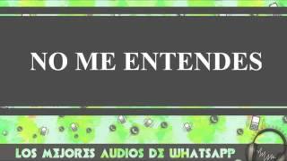 No Me Entendes - Conversaciones De Whatsapp - Los Mejores Audios Y Videos Whatsapp