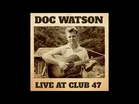 "Doc Watson - ""Train That Carried My Girl From Town"" (Official Audio)"