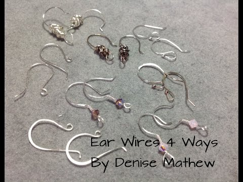 How to Make Ear Wires 4 Ways by Denise Mathew