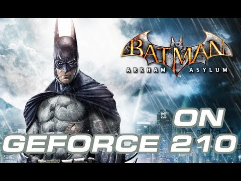 Batman Arkham Asylum na GeForce 210