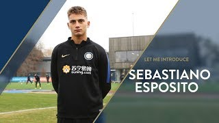 LET ME INTRODUCE... SEBASTIANO ESPOSITO | INTER UNDER 17