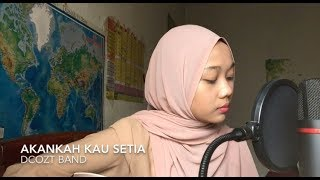 Akankah Kau Setia - Dcozt Band (cover)