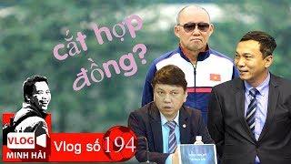 Nếu HLV Park Hang Seo và VFF phá hợp đồng | Vlog Minh Hải