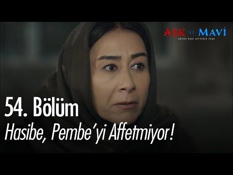 Hasibe, Pembe'yi affetmiyor! - Aşk ve Mavi 54. Bölüm