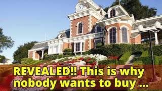 REVEALED!! This is why nobody wants to buy Michael Jackson's Neverland, popular mansion - This will