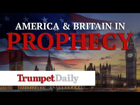 America and Britain in Prophecy - The Trumpet Daily