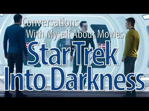 Star Trek Into Darkness - Pros & Cons - Conversations With Myself About Movies