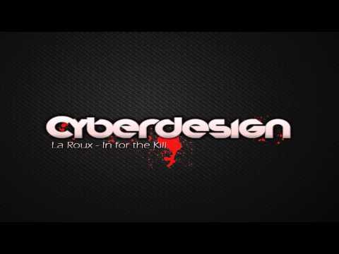 La Roux - In for the Kill (Cyberdesign Remix)