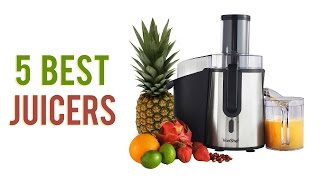 5 Best Juicers 2017 - Top Juicer Reviews