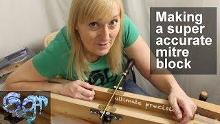 Making a super accurate mitre block