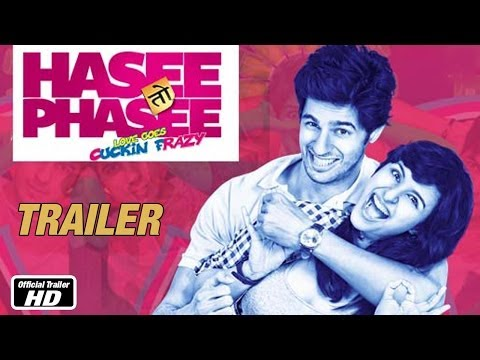 Hasee Toh Phasee - Official Trailer - Sidharth Malhotra Parineeti...