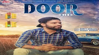 Door  ( Full Song) | Nick | New Punjabi Songs 2017 | Latest Punjabi Songs 2017 | Jass Records