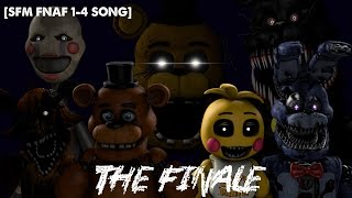 [SFM FNAF 1-4 SONG] The Finale (COLLAB)
