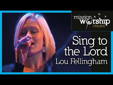 Lou Fellingham - Sing To The Lord