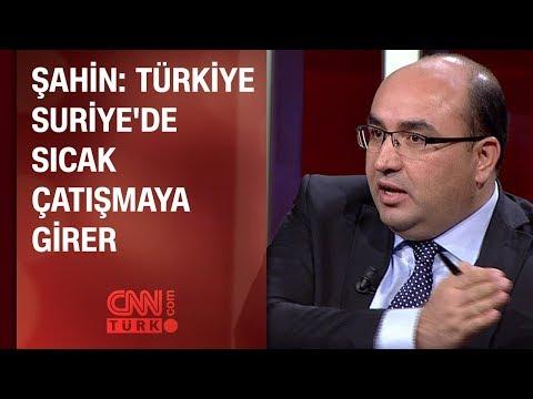 Mehmet Şahin: Türkiye, Suriye'de sıcak çatışmaya girer