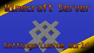 How to make a Minecraft Server Part 2 (Settings and Custom Worlds / Maps)