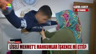 Liseli Mehmet'e mahkumlar işkence mi etti?