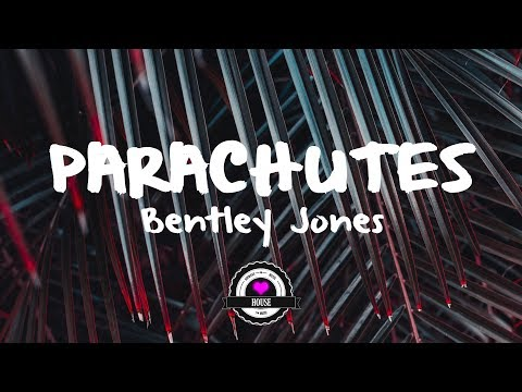 Bentley Jones - Parachutes (Starlyte Remix)