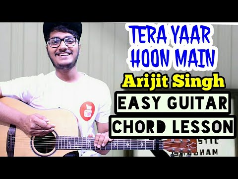 Download Lagu  Tera yaar hoon main - arijit singh - easy guitar chord lesson, beginner guitar tutorial,guitar cover Mp3 Free