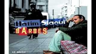 Barbès - Hatim Slaoui Ft Farid Ghanam / 2012