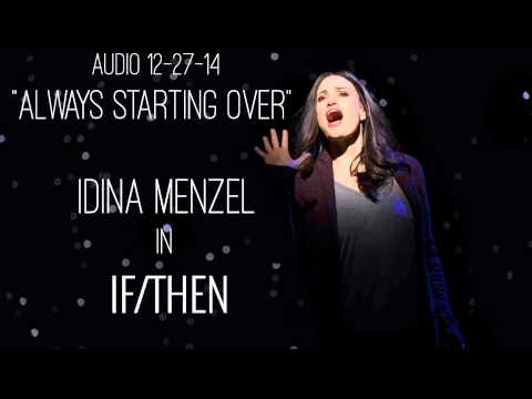 Always Starting Over - Idina Menzel - If/Then audio 12-27-14