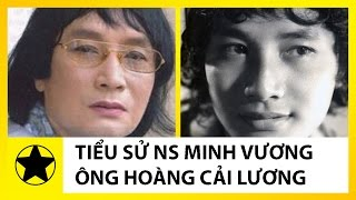 Tiểu Sử Nghệ Sĩ Minh Vương || Cuộc Đời Đầy Biến Động Của 'Ông Hoàng Cải Lương'
