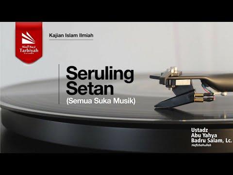Semua Suka Musik #3 | Seruling Setan | Ustadz Abu Yahya Badrusalam, Lc