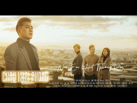 Nếu Em Hết Thương Rồi | Châu Khải Phong | Official Music Video