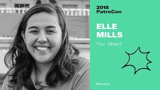 PatreCon 2018 - You Okay by Elle Mills