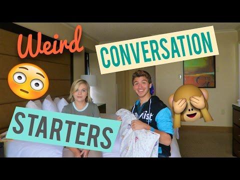 WEIRD CONVERSATION STARTERS!
