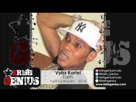 Vybz Kartel – Faith – Faithful Riddim · 2014 | Reggae, Dancehall, Bashment