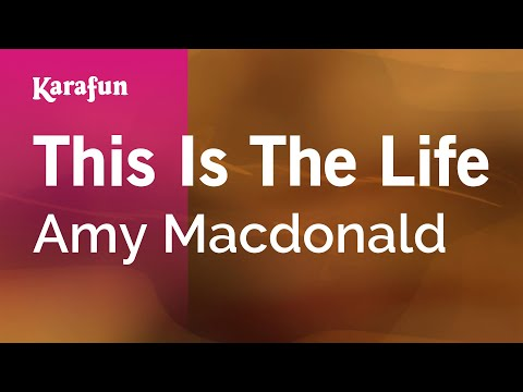 Karaoke This Is The Life - Amy Macdonald * video