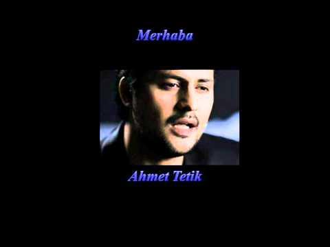 Ahmet Tetik-Merhaba