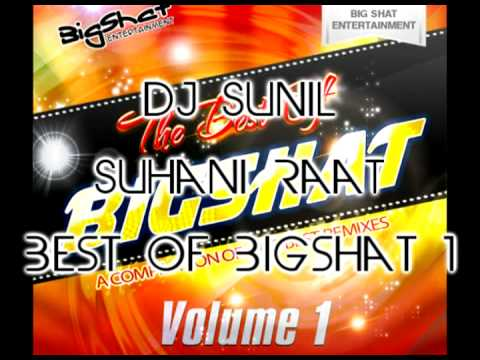 Dj Sunil - Suhani Raat - Best of Bigshat Volume 1
