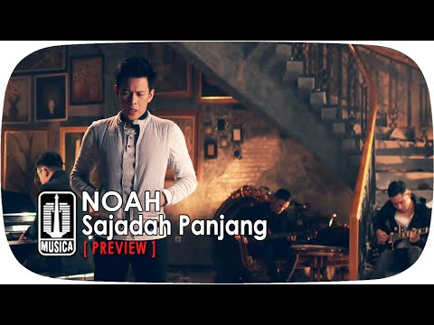 download lagu NOAH - Sajadah Panjang Preview gratis