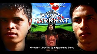 Wympoi Pyrkhat - Part 1 (Pnar feature film)