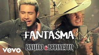 Bruno & Barretto - Fantasma