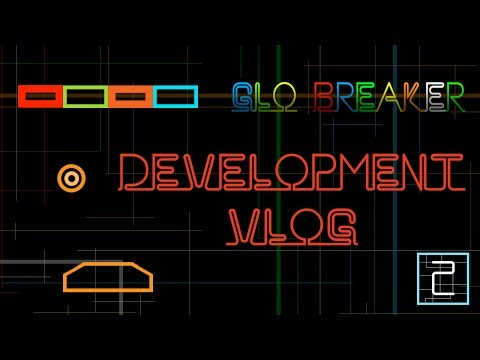 Glo Breaker Development Vlog 2 Using Cocos2d-x