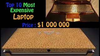 Top 10 Most Expensive Laptop in The World