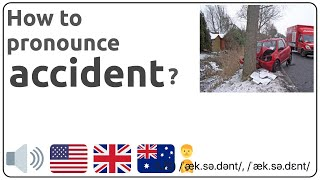 How to pronounce accident in english? 🇺🇸 🇬🇧 🇦🇺 Pronunciation of accident and examples of accident