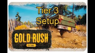 Gold Rush: The Game - Tutorial Tier 3 Setup & Help