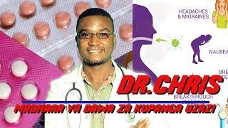 DR.CHRIS: YAJUE MADHARA YA MATUMIZI YA DAWA ZA UZAZI WA MPANGO
