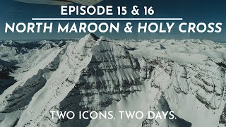 The FIFTY - Ep. 15/16 - North Maroon & Holy Cross Couloir, Colorado - A Two Day Sufferfest