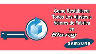Restablecer Bluray Samsung a Ajustes Predeterminados de Fábrica