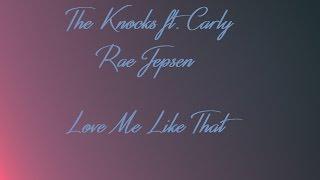 The Knocks ft. Carly Rae Jepsen - Love Me Like That Lyrics