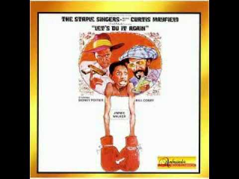 Let's Do It Again Curtis Mayfield/the Staple Singers