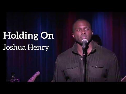 Holding On - Joshua Henry + Fans
