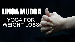Linga Mudra - Yoga For Weight Loss