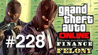 Grand Theft Auto V | Online Multiplayer | Episodul 228 (1h Finance and Felony Special)