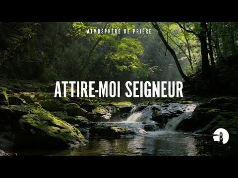 Attire-moi Seigneur (Draw me close to you Lord) - Instrumental - Atmosphère de prière